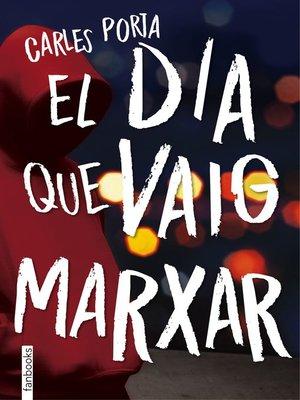 cover image of El dia que vaig marxar