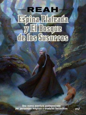 cover image of Espina Plateada y el Bosque de los Susurros