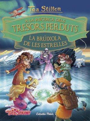 cover image of A la recerca dels tresors perduts. La brúixola de les estrelles