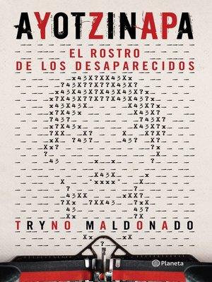 cover image of Ayotzinapa.El rostro de los desaparecidos