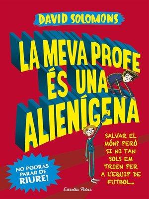 cover image of La meva profe és una alienígena