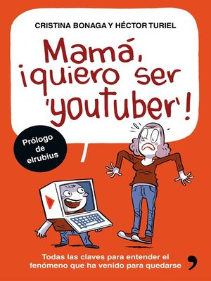 cover image of Mamá, quiero ser youtuber