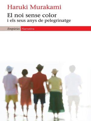 cover image of El noi sense color i els seus anys de pelegrinatge