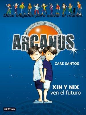 cover image of Xin y Nix ven el futuro