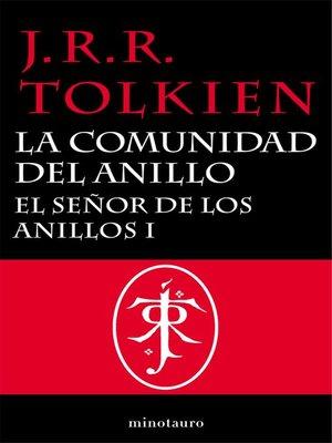 cover image of El Señor de los Anillos, I. La Comunidad del Anillo