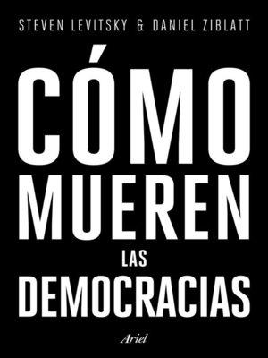 cover image of Cómo mueren las democracias