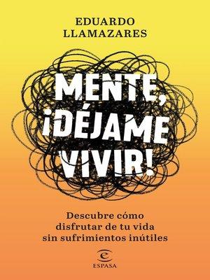 cover image of Mente, déjame vivir