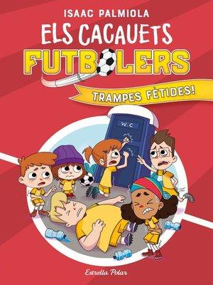 cover image of Els Cacauets Futbolers 2. Trampes fètides!