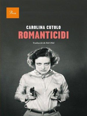 cover image of Romanticidi