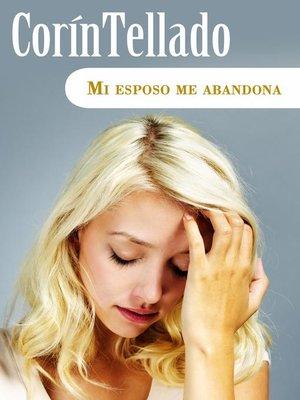 cover image of Mi esposo me abandona