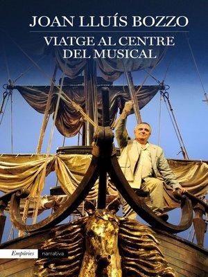 cover image of Viatge al centre del musical