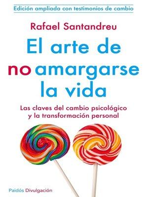 cover image of El arte de no amargarse la vida