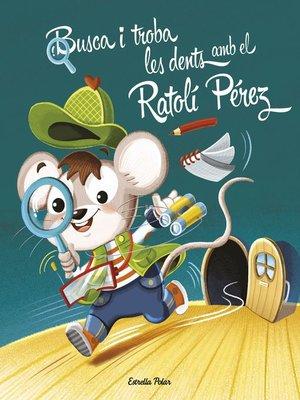 cover image of Busca i troba les dents amb el Ratolí Pérez