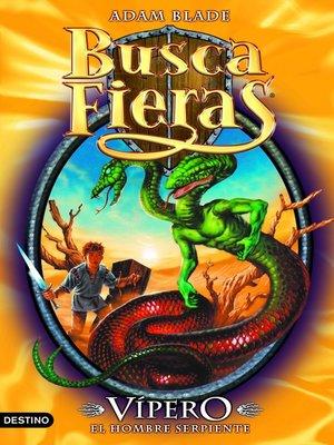 cover image of Vípero, el Hombre serpiente