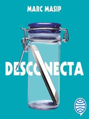 cover image of Desconecta