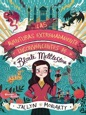 cover image of Las aventuras extremadamente inconvenientes de Bronte Mettlestone