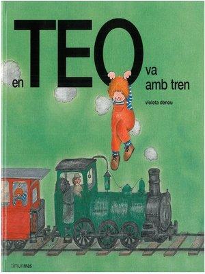 cover image of En Teo va amb tren