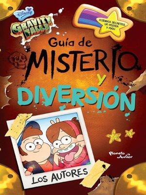 cover image of Gravity Falls. Guía de misterio y diversión