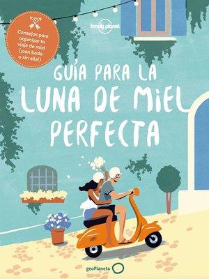 cover image of Guía para la luna de miel perfecta