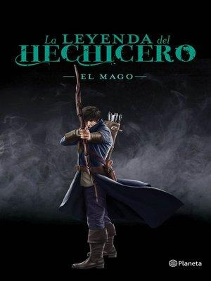 cover image of La leyenda del hechicero. El mago