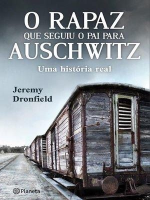 cover image of O rapaz que seguiu o pai para Auschwitz