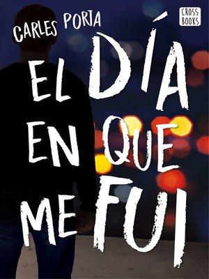 cover image of El día en que me fui