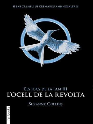 cover image of Els Jocs de la Fam III. L'ocell de la revolta