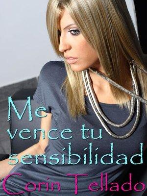 cover image of Me vence tu sensibilidad