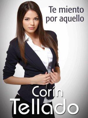 cover image of Te miento por aquello