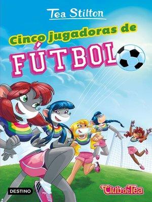 cover image of Cinco jugadoras de fútbol
