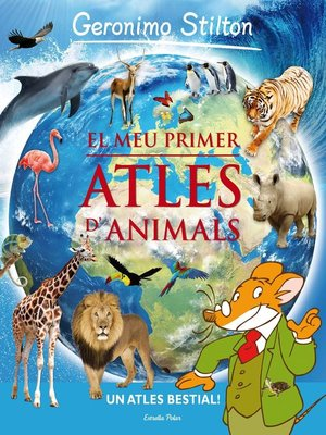 cover image of El meu primer atles d'animals Geronimo Stilton