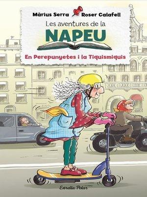 cover image of Les aventures de la Napeu. El Perepunyetes i la Tiquismiquis