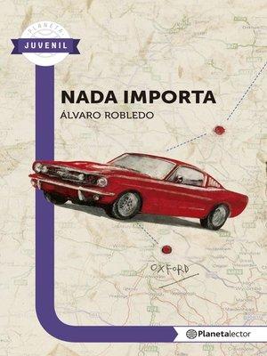 cover image of Nada importa