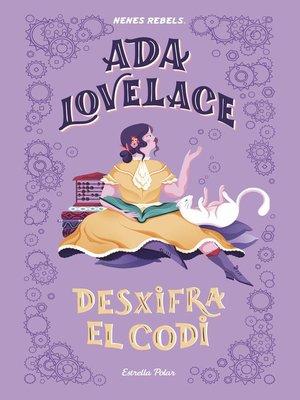 cover image of Ada Lovelace.  Desxifra el codi