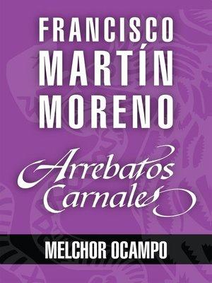 cover image of Arrebatos carnales. Melchor Ocampo