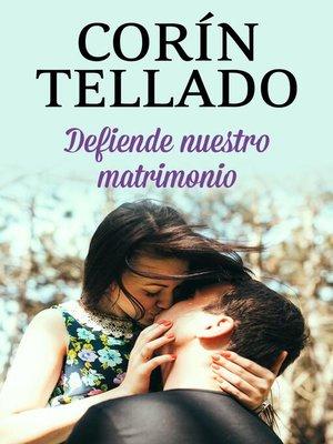 cover image of Defiende nuestro matrimonio