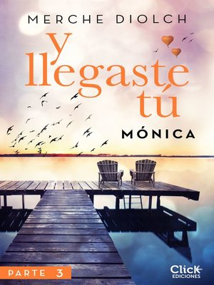 cover image of Y llegaste tú 3. Mónica