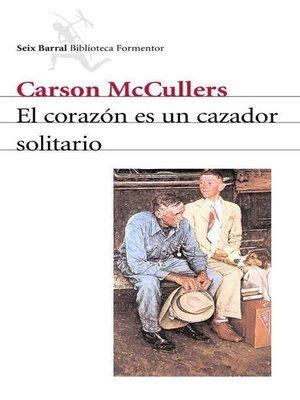cover image of El corazón es un cazador solitario