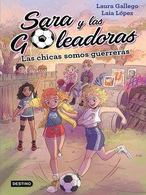 cover image of Las chicas somos guerreras