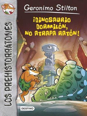 cover image of ¡Dinosaurio dormilón no atrapa ratón!