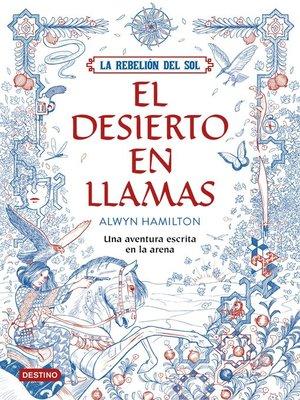 cover image of La Rebelión del Sol. El desierto en llamas