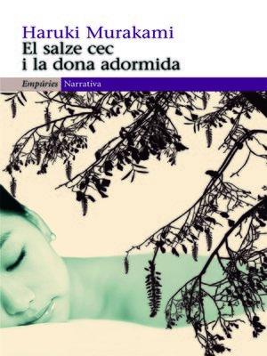 cover image of El salze cec i la dona adormida