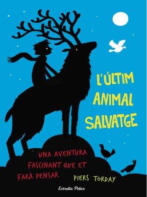 cover image of L'últim animal salvatge