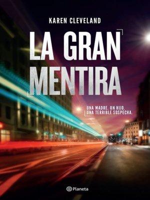 cover image of La gran mentira