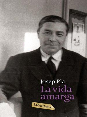 cover image of La vida amarga
