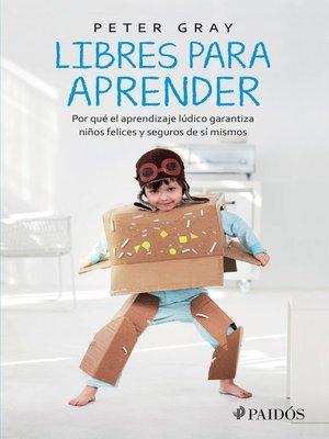 cover image of Libres para aprender