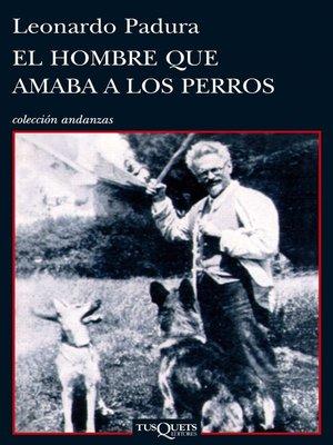 cover image of El hombre que amaba a los perros