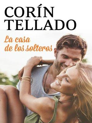 cover image of La casa de los solteros