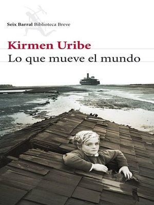 cover image of Lo que mueve el mundo