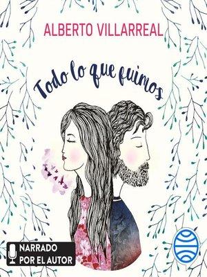 cover image of Todo lo que fuimos